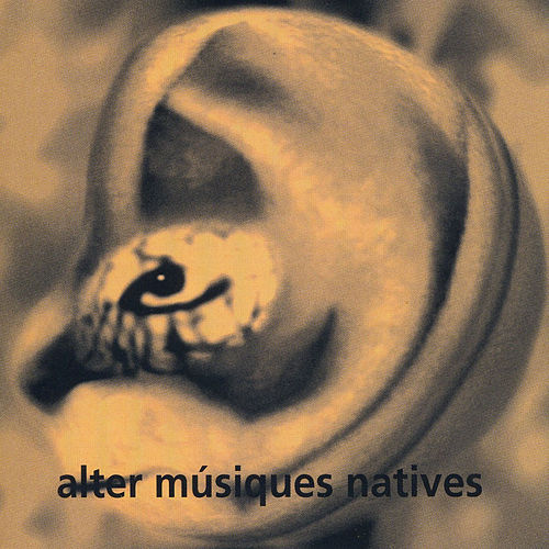 Alter Músiques Natives by Varis Artistes