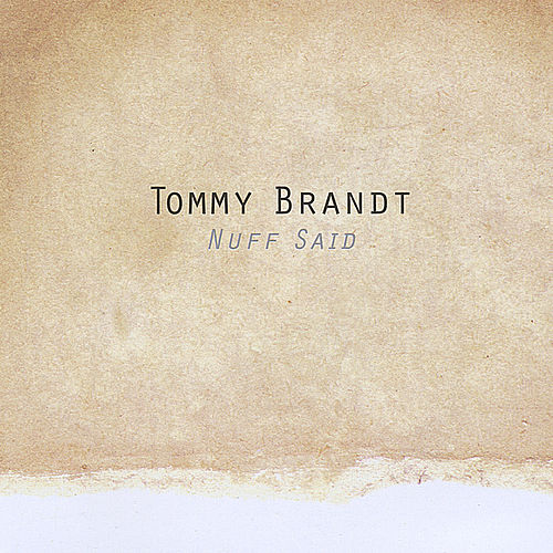 Nuff Said by Tommy Brandt