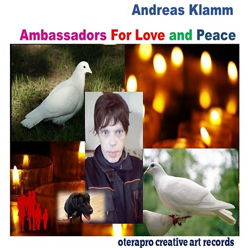 Ambassadors for Love and Peace by Andreas Klamm