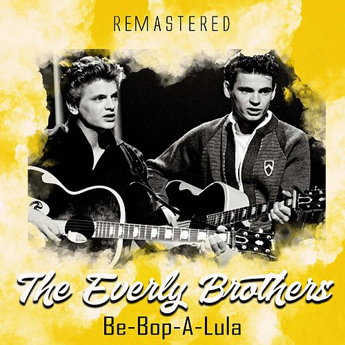 Be-Bop-A-Lula (Remastered) de The Everly Brothers