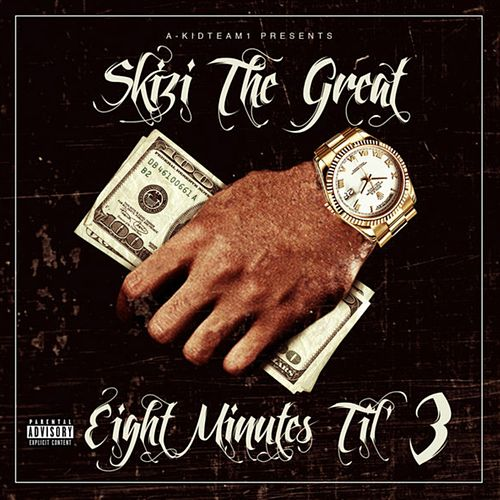 Eight Minutes Til' 3 (Deluxe Edition) von Skizi the Great