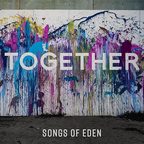 Together by Songs Of Eden