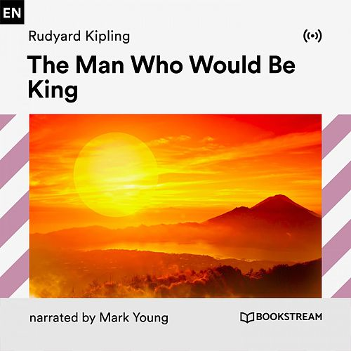 The Man Who Would Be King von Bookstream Audiobooks