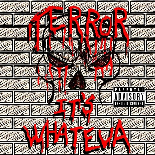 It's Whateva by Terror