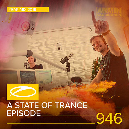 ASOT 946 - A State Of Trance Episode 946 (A State Of Trance Year Mix 2019) van Armin Van Buuren