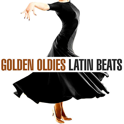 Golden Oldies Latin Beats by Various Artists