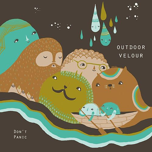 Don't Panic by Outdoor Velour