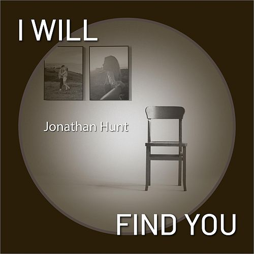 I Will Find You by Jonathan Hunt