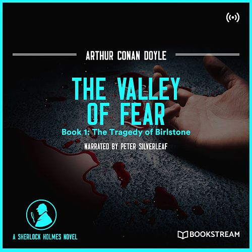 The Valley of Fear (Book 1: The Tragedy of Birlstone) von Sherlock Holmes
