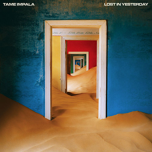 Lost In Yesterday by Tame Impala