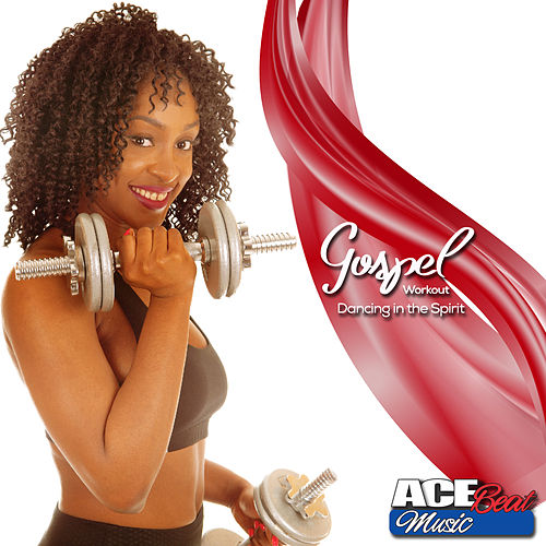 Gospel Workout Dancing in the Spirit 2020 by Acebeat Music