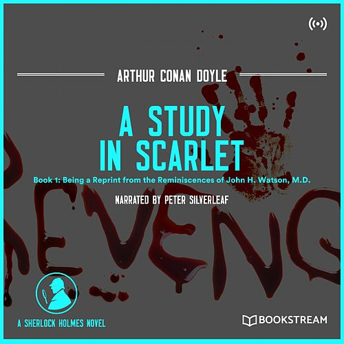 A Study in Scarlet (Book 1: Being a Reprint from the Reminiscences of John H. Watson, M.D.) von Sherlock Holmes