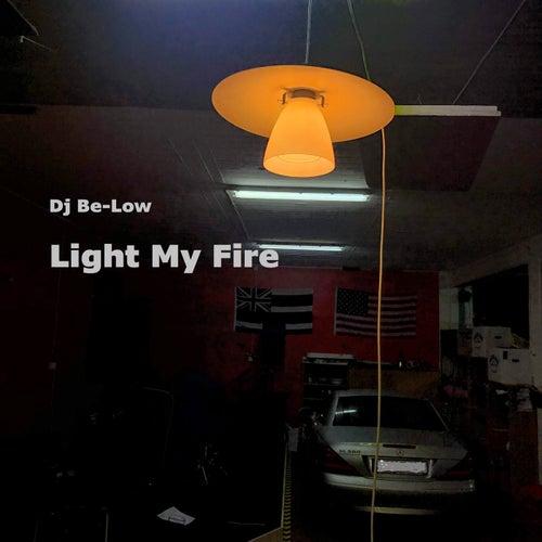 Light My Fire de Dj Be-low