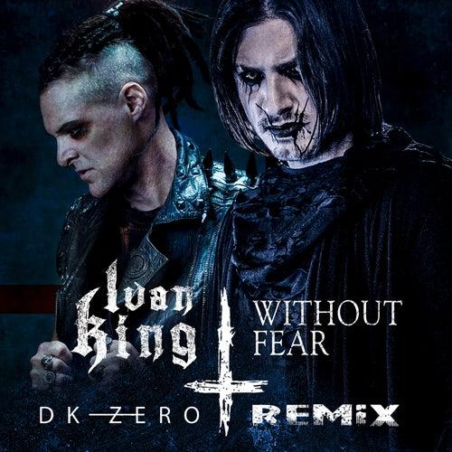 Without Fear (DK-Zero Remix) by Ivan King