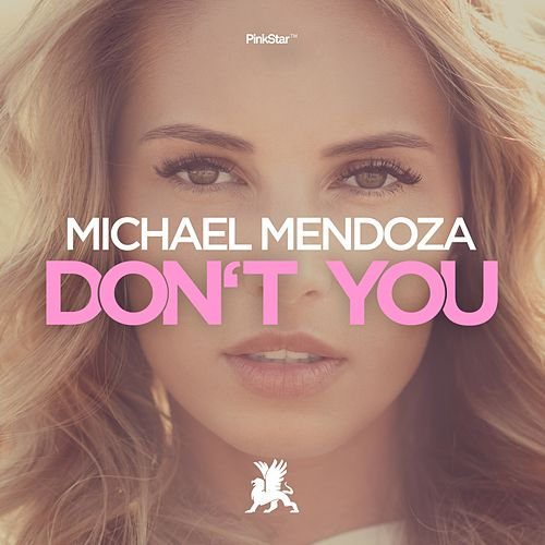 Don't You by Michael Mendoza