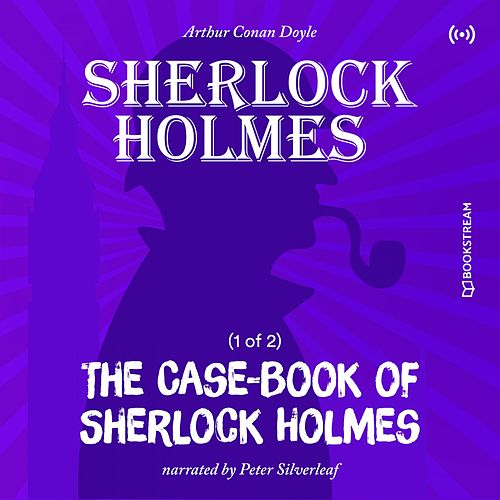 The Case-Book of Sherlock Holmes (1 of 2) von Sherlock Holmes