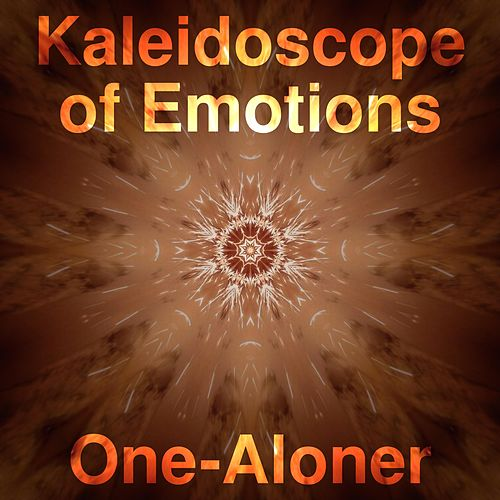 Kaleidoscope of Emotions by One-Aloner