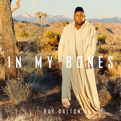 In My Bones by Ray Dalton