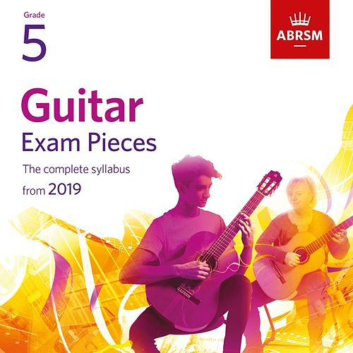 Guitar Exam Pieces from 2019, ABRSM Grade 5 by Abigail James