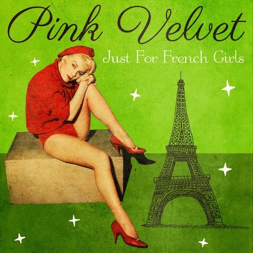 Just For French Girls de Pink Velvet