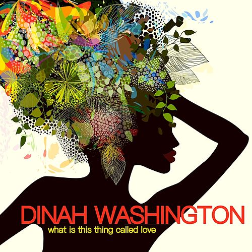 What Is This Thing Called Love? de Dinah Washington
