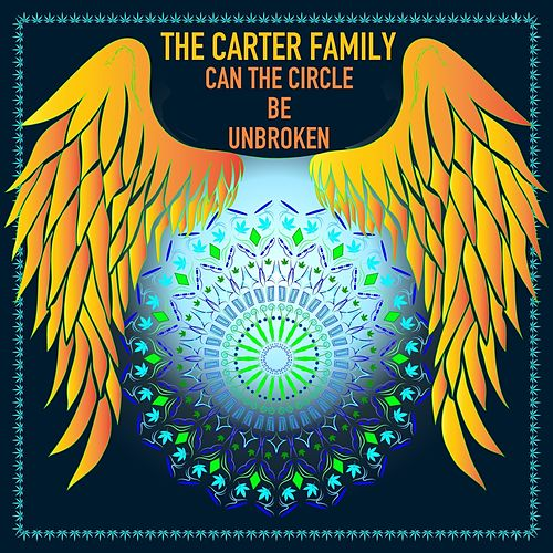 Can the Circle Be Unbroken? by The Carter Family