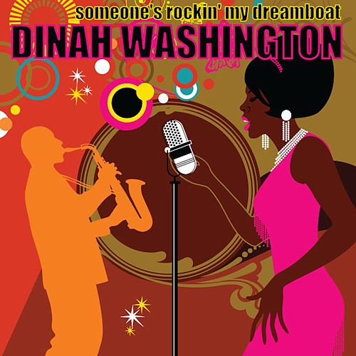 Someone's Rockin' My Dreamboat von Dinah Washington