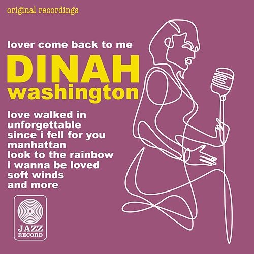 Lover Come Back to Me by Dinah Washington