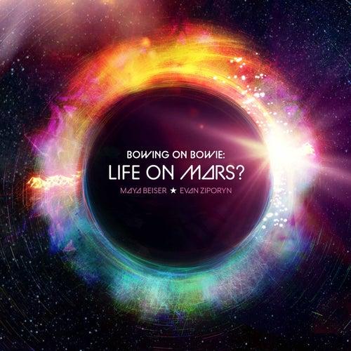 Life on Mars? by Maya Beiser