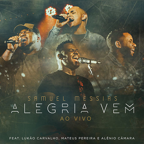 Alegria Vem (Ao Vivo) by Samuel Messias