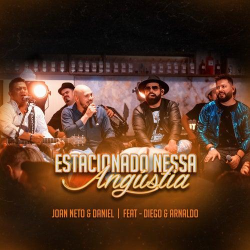 Estacionado Nessa Angústia (Ao Vivo) de Joan Neto e Daniel