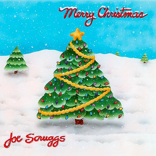 Merry Christmas By Joe Scruggs