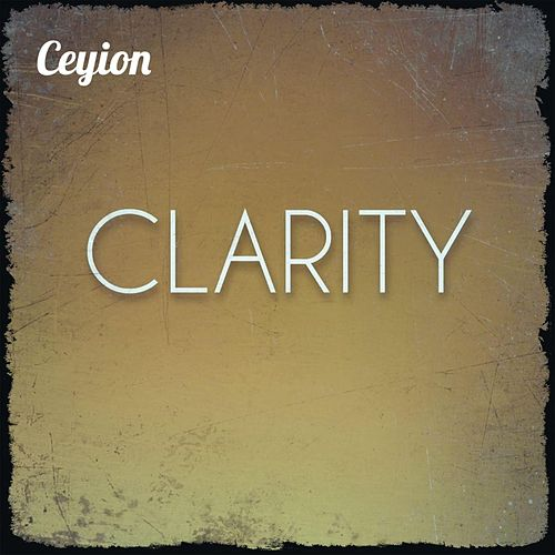 Clarity by Ceyion