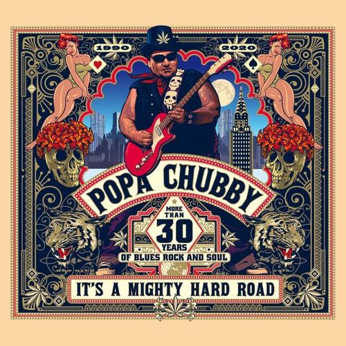 It's A Mighty Hard Road de Popa Chubby