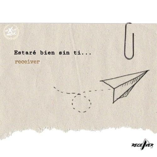Estaré Bien Sin Ti by Receiver