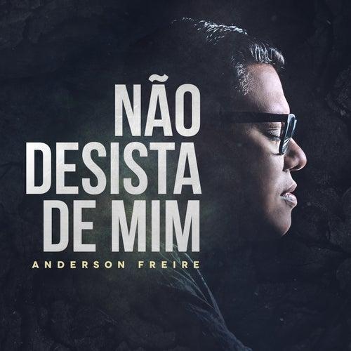 Não Desista de Mim by Anderson Freire