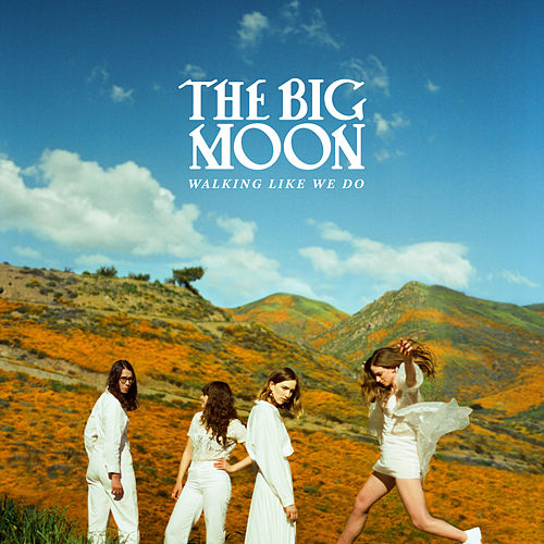 Walking Like We Do von The Big Moon