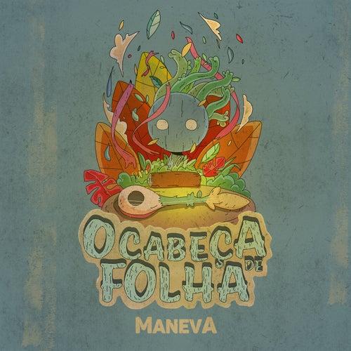 O Cabeça De Folha by Maneva
