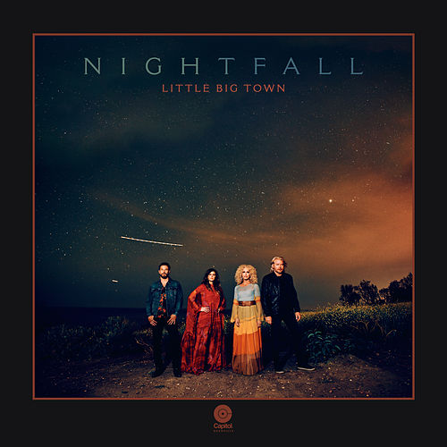 Nightfall by Little Big Town