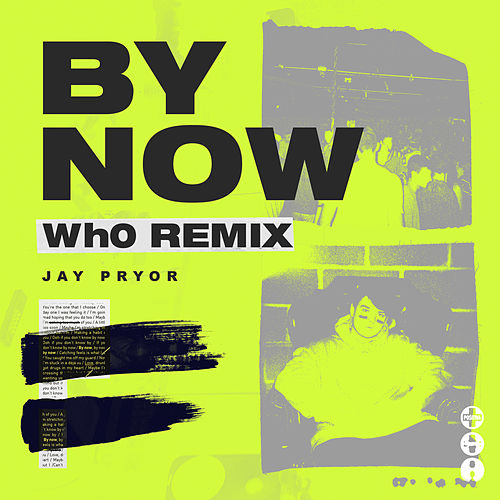 By Now (Wh0 Remix) by Jay Pryor
