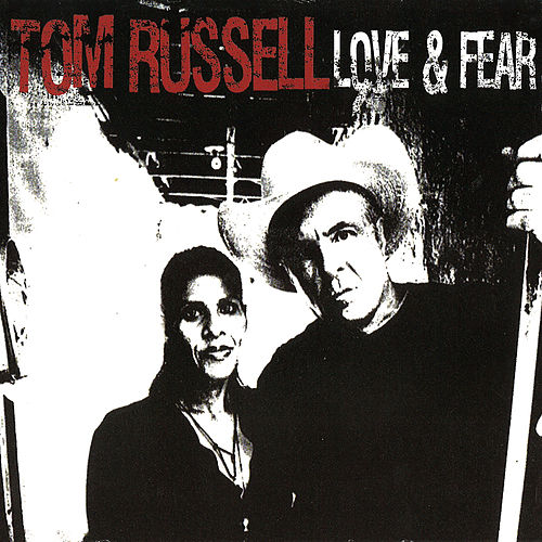 Love & Fear de Tom Russell