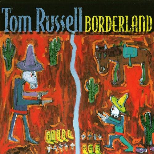 Borderland de Tom Russell
