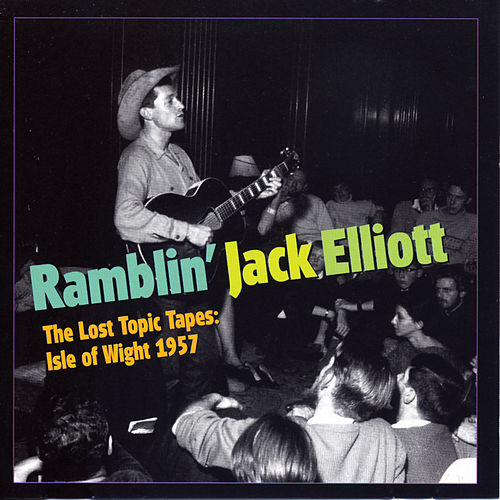 The Lost Topic Tapes: Isle Of Wight 1957 by Ramblin' Jack Elliott