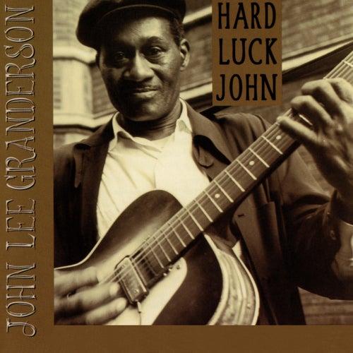Hard Luck John by John Lee Granderson