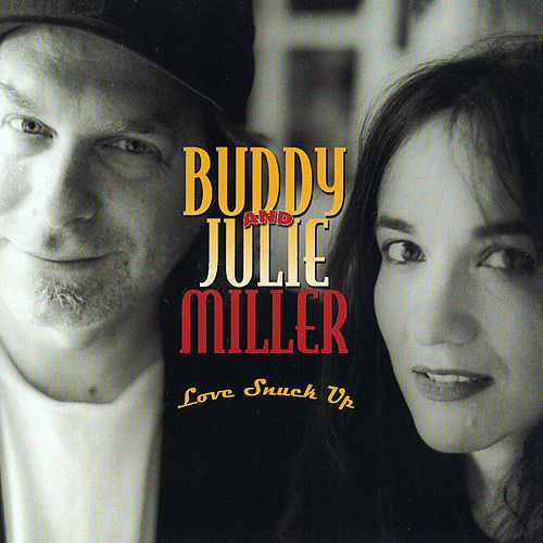 Love Snuck Up by Buddy and Julie Miller