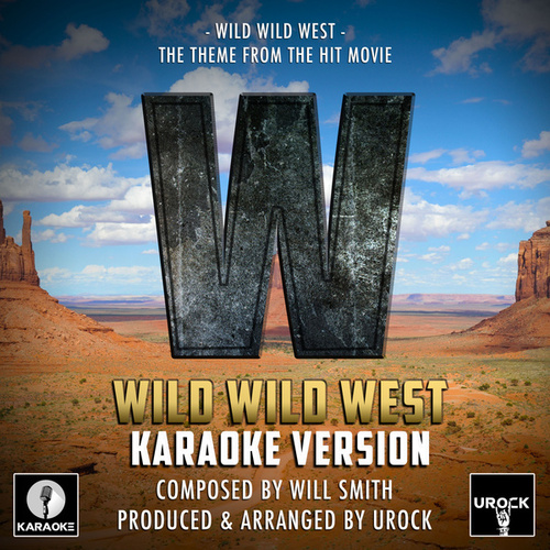 Wild Wild West Theme (From 'Wild Wild West') (Karaoke Version) by Urock