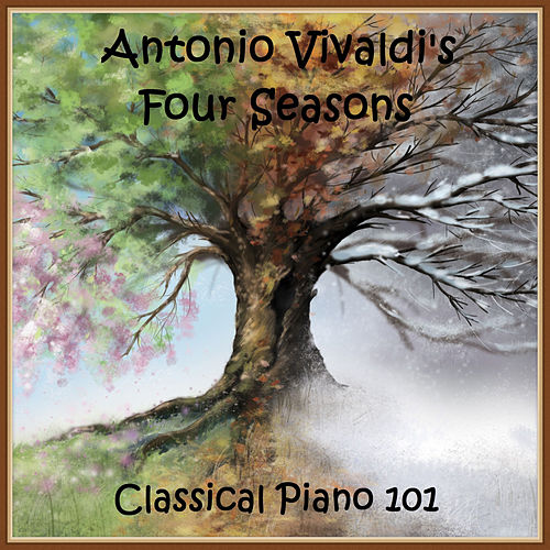 Antonio Vivaldi's Four Seasons by Classical Piano 101