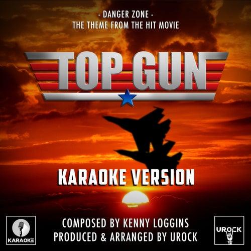 Danger Zone (From 'Top Gun') (Karaoke Version) de Urock