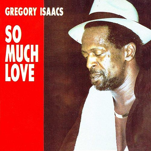 So Much Loving de Gregory Isaacs