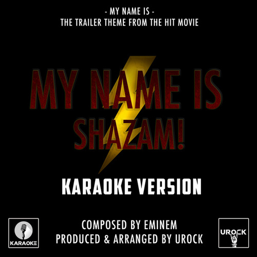 My Name Is (From 'My Name Is Shazam!') (Karaoke Version) by Urock